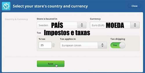 Clicando no país você poderá informar qual o pais da sua loja e a moeda local